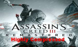 Assassins Creed 3 Remastered Highly Compressed
