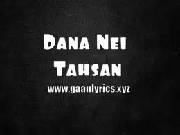 Dana Nei Song Lyrics Tahsan
