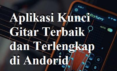 Aplikasi Kunci Gitar Terbaik dan Terlengkap di Andorid