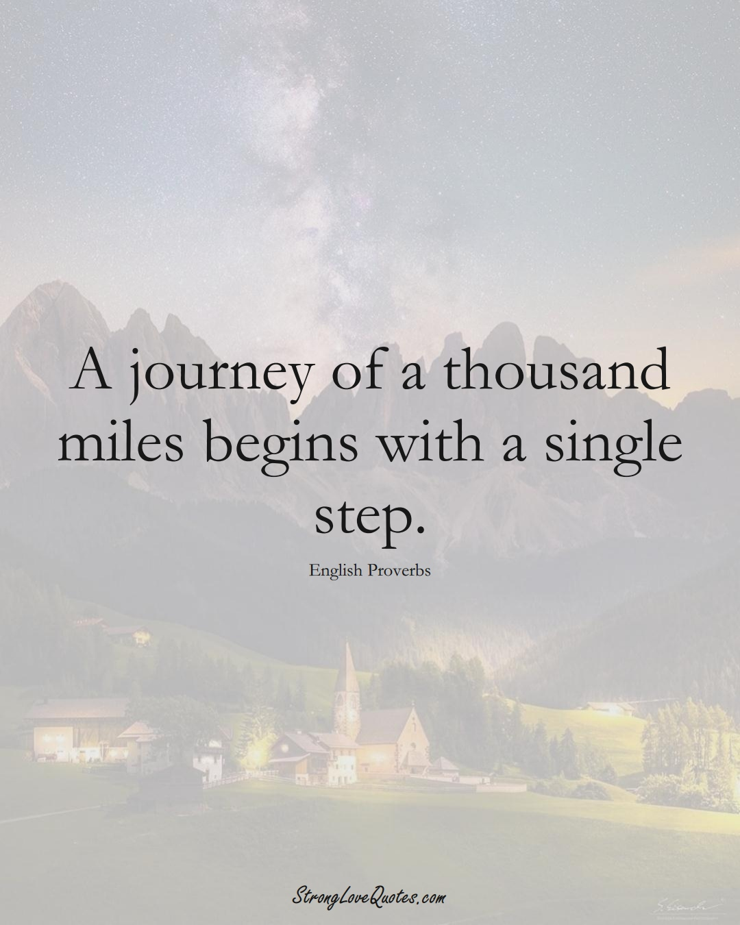A journey of a thousand miles begins with a single step. (English Sayings);  #EuropeanSayings