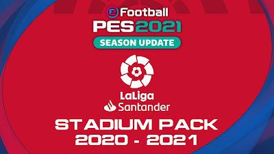 PES 2021/PES 2020 Full La Liga Santander Stadium Pack 2020/2021