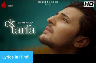 एक तरफ़ा Ek Tarfa Lyrics in Hindi | Darshan Raval
