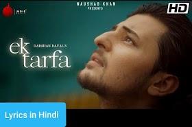 एक तरफ़ा Ek Tarfa Lyrics in Hindi | Darshan Raval