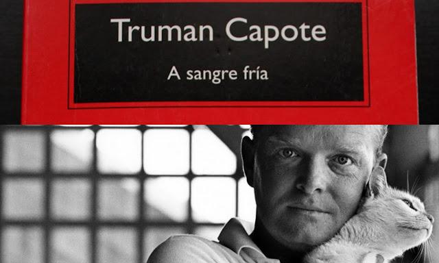 "Truman Capote, ""A sangre fría"", Novela de No-Ficción, Nuevo Periodismo"