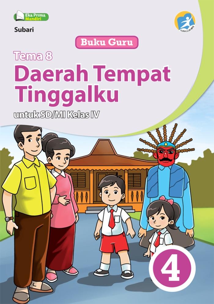 Buku Guru Tema 8 Daerah Tempat Tinggalku untuk SD/MI Kelas IV Kurikulum 2013