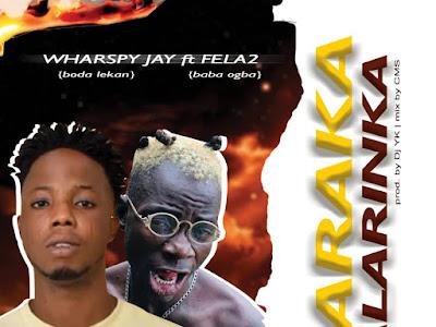 🔥[MUSIC] Wharspy Jay Ft Fela2 - Baraka Alarinka