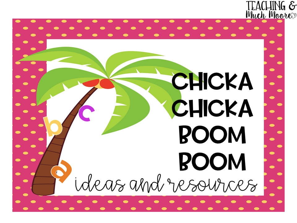 Chicka Chicka Boom Boom Teaching And Much Moore