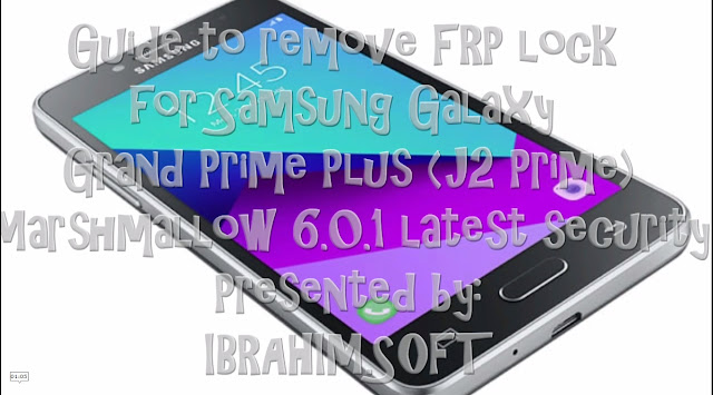 Guide To Remove Frp google account Samsung Grand Prime Plus J2 Prime  new solution without PC
