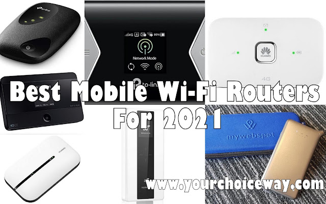 Best Mobile Wi-Fi Routers For 2021 - Your Choice Way