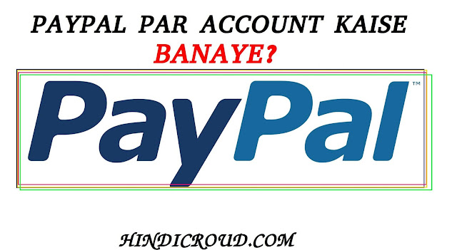 Paypal par Account kaise Banate haI