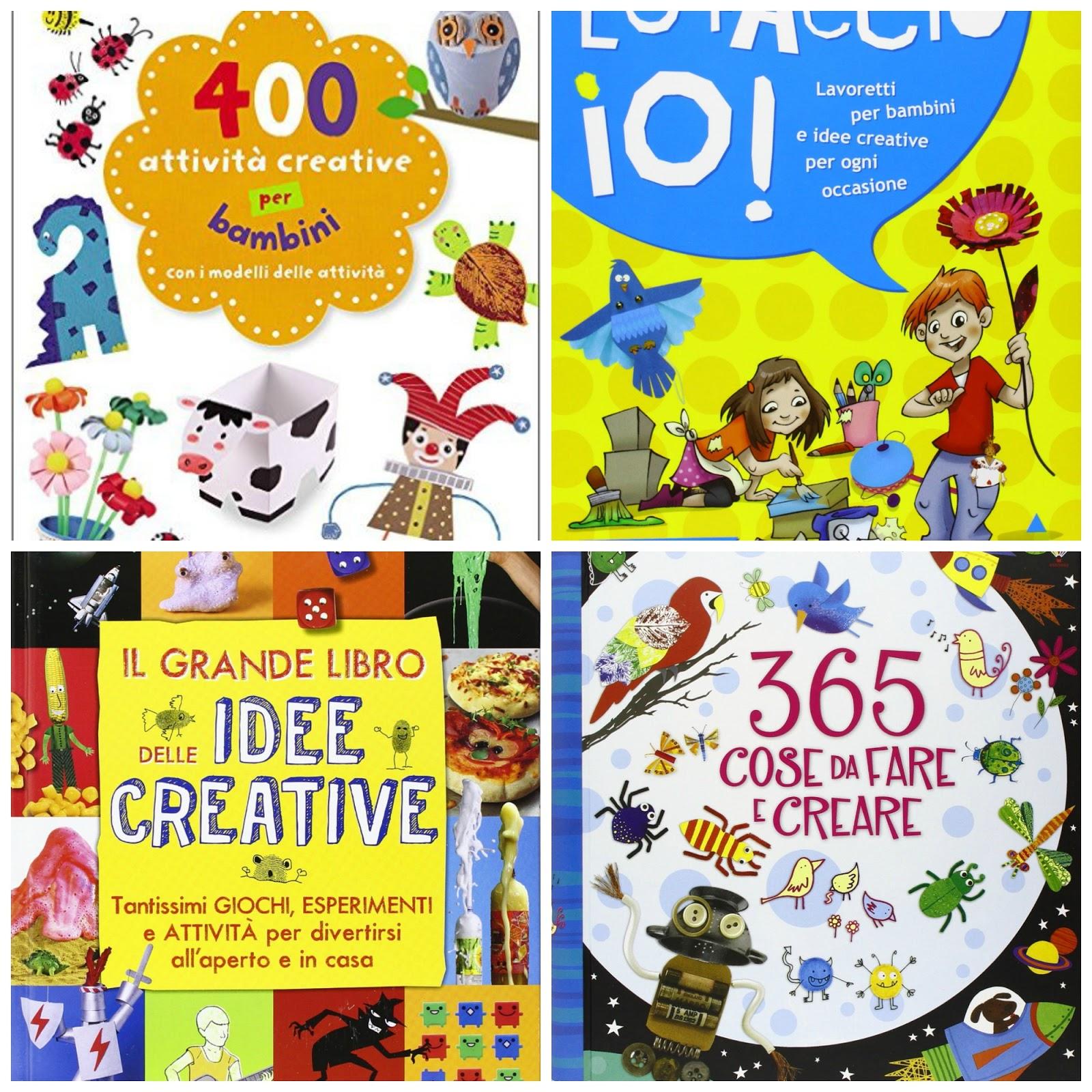 Lavoretti Creativi E Attività Per Bambini 4 Libri Imperdibili