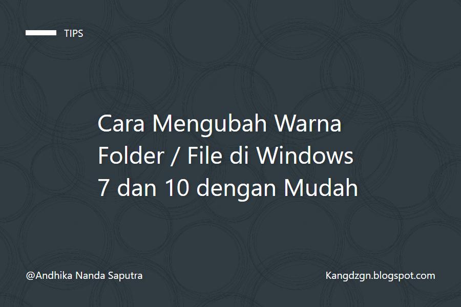Cara Mengubah Warna Folder / File di Windows 7 dan 10 dengan Mudah