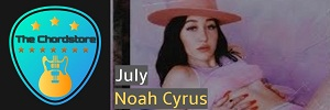 Noah Cyrus - JULY Easy Guitar Chords