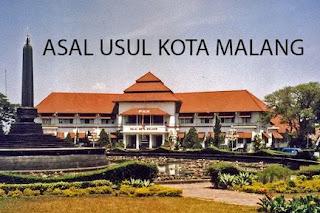 Sejarah Asal Usul Kota Malang