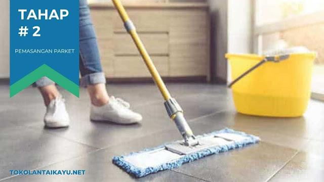 cara pasang lantai parket #2 : Bersihkan & Ratakan Permukaan Lantai