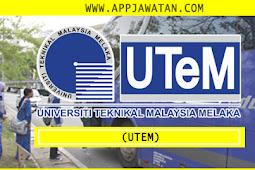 Jawatan Kosong Universiti Teknikal Malaysia Melaka (UTeM) - 31 Ogos 2018