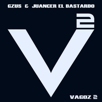 Single: Gzus & Juancer El Bastardo - Vagoz 2 [2019]