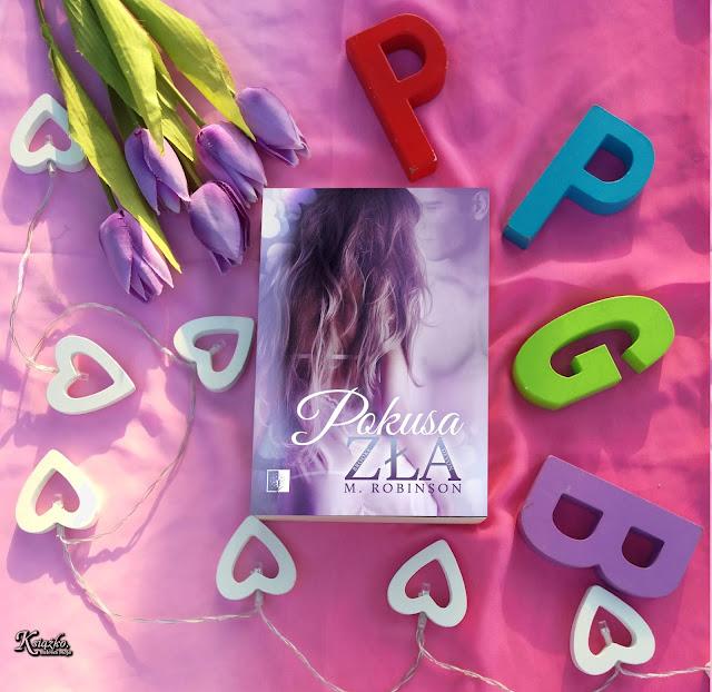 Pokusa zła M. Robinson  Paulina Raganowicz NieZwykłe  Tempting Bad Data wydania 28 sierpnia 2018 Romans cytat, cytat o miłości, miłość, seks, seksowna kobieta, paznokcie, zdjęcie, ksiązka kolorowe tło, litery kolorowe, tulipany, fioletowe tulipany, różowe tło, books, ksiażki, czytanie, zaskoczenie, bohaterowie, książka, opis fabuły,