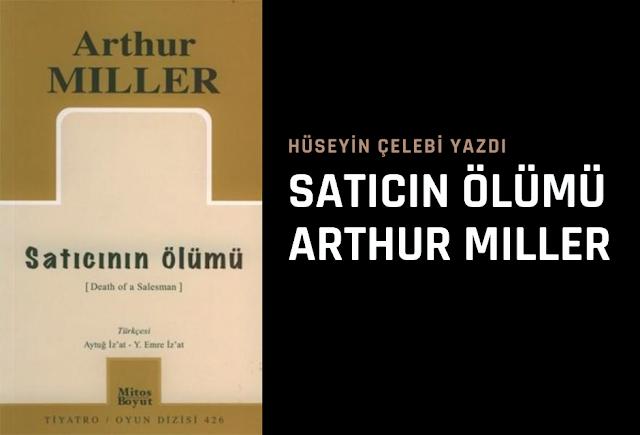 SATICIN ÖLÜMÜ ARTHUR MILLER