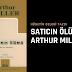 ARTHUR MILLER'İN PULİTZER ÖDÜLLÜ OYUNU: SATICIN ÖLÜMÜ