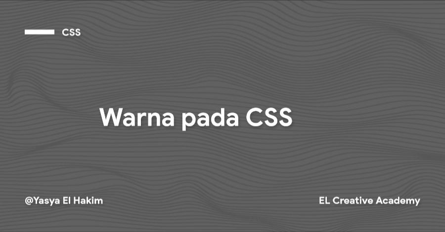 Tutorial CSS Tingkat Dasar: Warna - Bagian 3