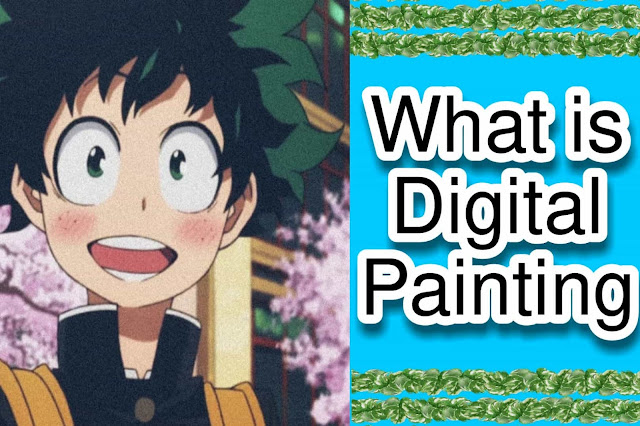 What Is Digital Painting With Full Information