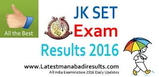 JKSET Results 2016,Jammu & Kashmir JK SET Results 2016,JKSET 2016 Results,JK SET Exam 2016 Results,UOK JKSET Results 2016