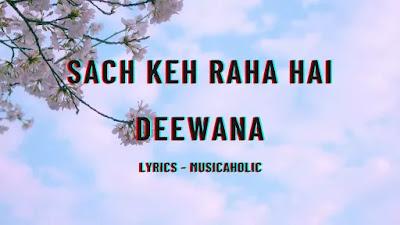 Sach Keh Raha Hai Deewana Lyrics - Musicaholic