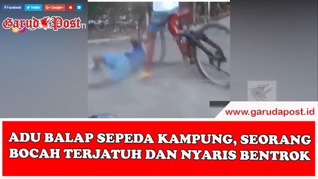 Video : Viral !! Adu Balap Sepeda Kampung, Seorang Bocah Terjatuh Dan Nyaris Bentrok