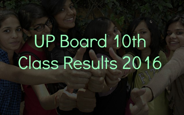 UP BOARD 10TH CLASS RESULTS 2016