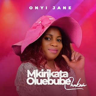 Onyi Jane - Mkirikata Oluebube mp3 Download