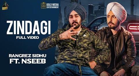 Zindagi Song Lyrics- Rangrez Sidhu Ft Nseeb | Sidhu Moose Wala | Punjabi Video Song