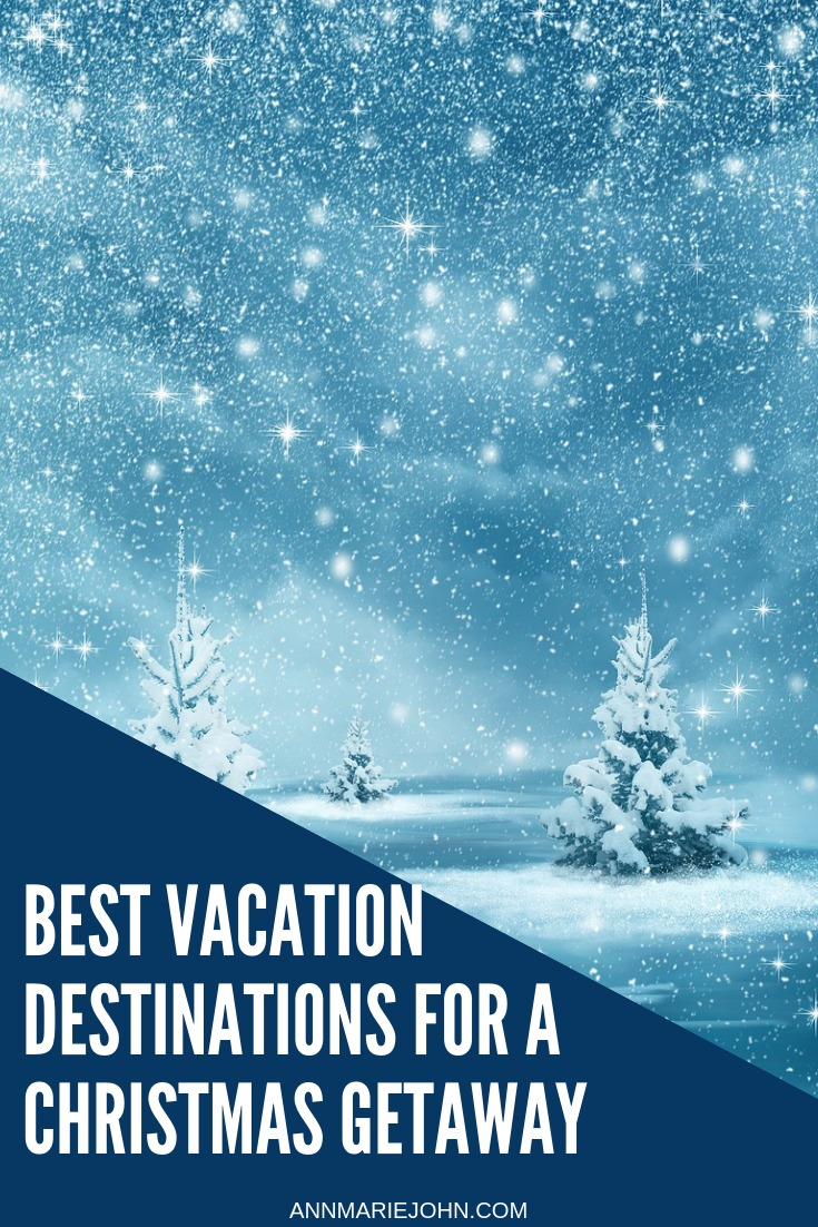 Best Vacation Destinations For A Christmas Getaway