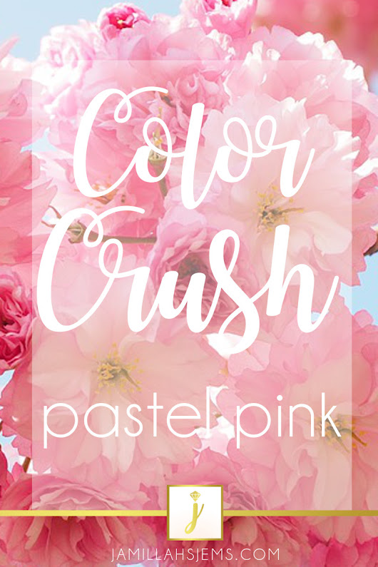 COLOR CRUSH : Pastel Pink