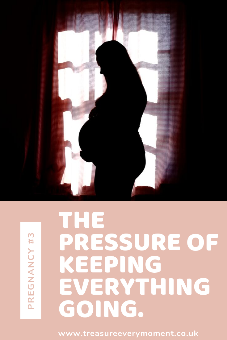 PREGNANCY #3: The Pressure of Keeping Everything Going.