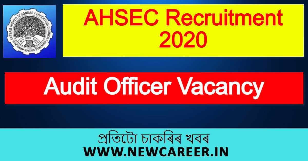 AHSEC Recruitment 2020 : Apply For Audit Officer Vacancy