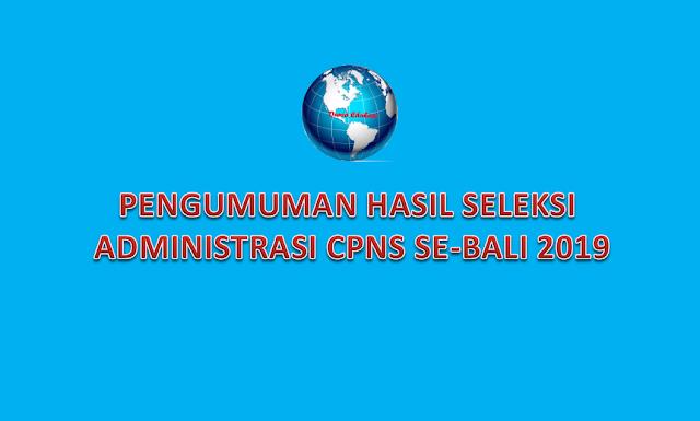 Pengumuman Hasil Seleksi administrasi CPNS 2019 bali