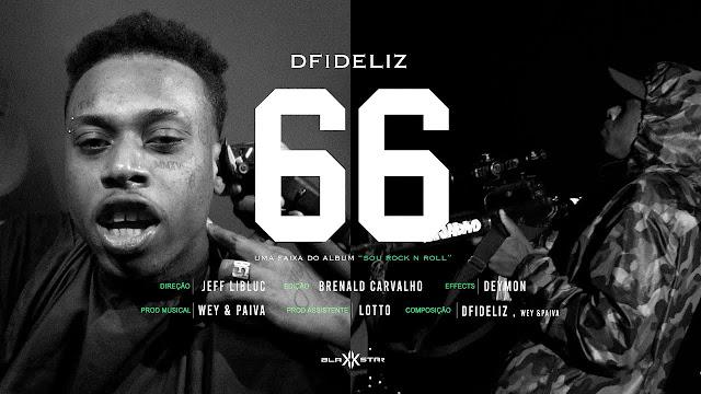 Dfideliz 66 Videoclipe Letra E Download Rap Br Se E Rap