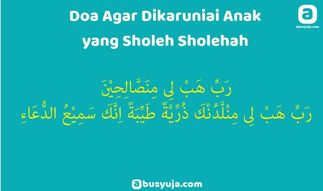 https://www.abusyuja.com/2020/02/doa-agar-dikaruniai-anak-yang-sholeh-sholehah.html