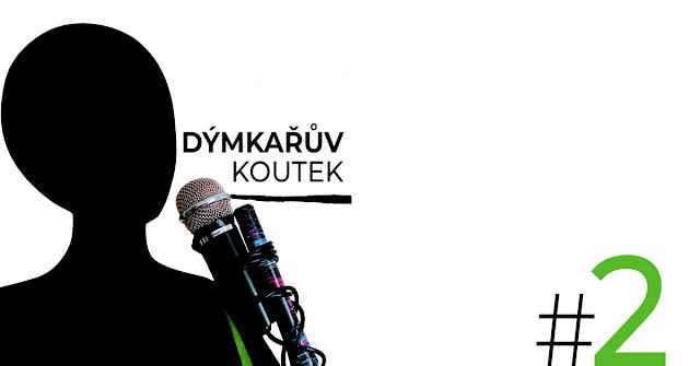 Podcast Dýmkařův koutek epizoda 2
