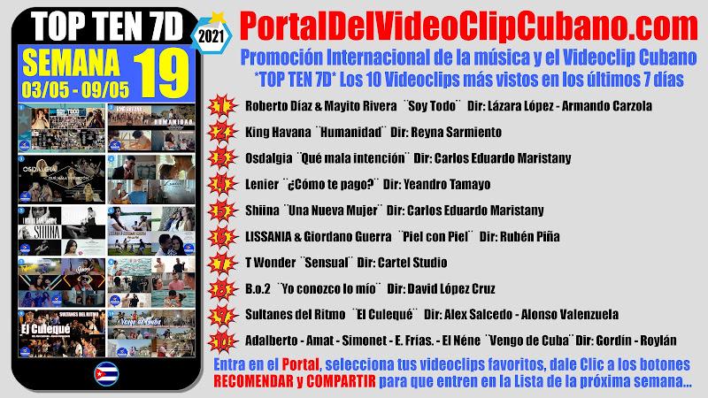 Artistas ganadores del * TOP TEN 7D * con los 10 Videoclips más vistos en la semana 19 (03/05 a 09/05 de 2021) en el Portal Del Vídeo Clip Cubano