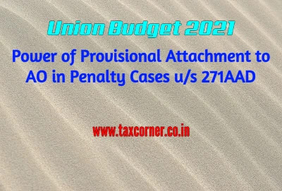 power-of-provisional-attachment-to-ao-in-penalty-cases-us-271aad-budget-2021