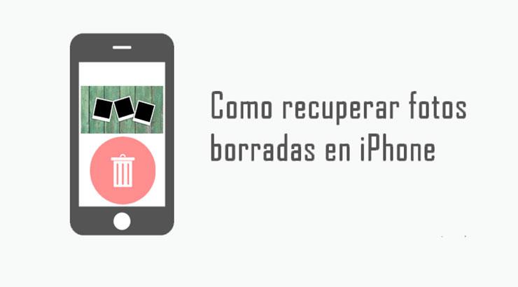 Cómo recuperar fotos o imágenes borradas en un iPhone