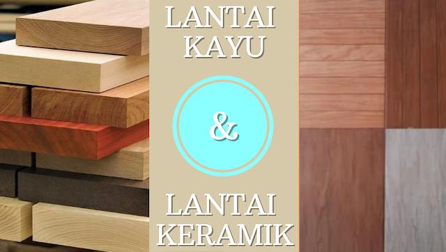 Perbedaan lantai kayu dan lantai keramik