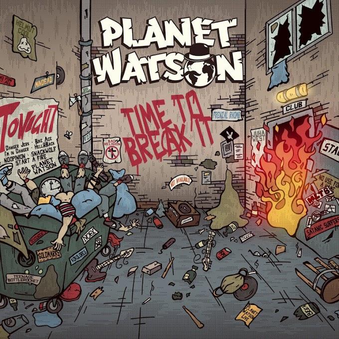 "Planet Watson stream new album ""Time To Break It"""