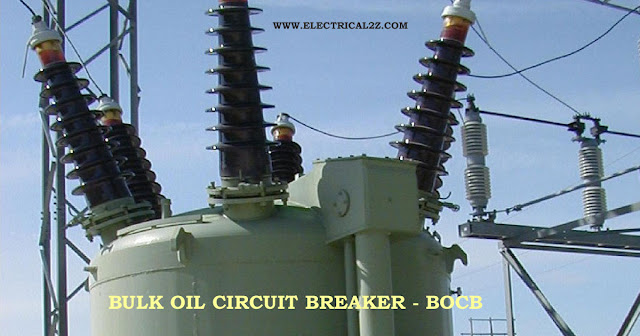 bulk oil circuit breakers, what is bulk oil circuit breakers, types of circuit breakers, types of oil circuit breaker @electrical2z
