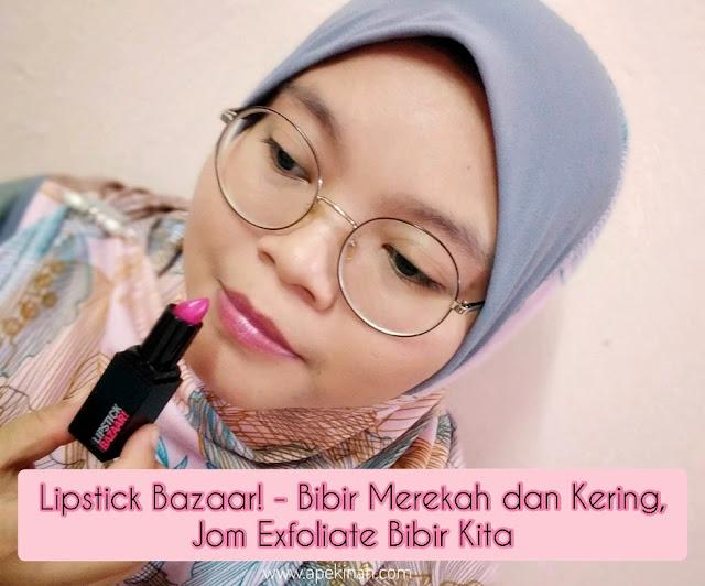 Lipstick Bazaar!, Lipstick Butter, exfoliate bibir, exfoliate, bibir kering