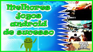 Melhores jogos para android games de sucesso