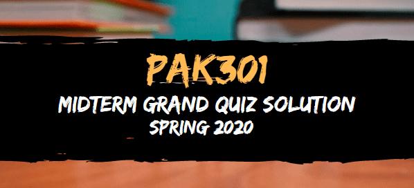PAK301 Midterm Grand Quiz Solution Spring2020