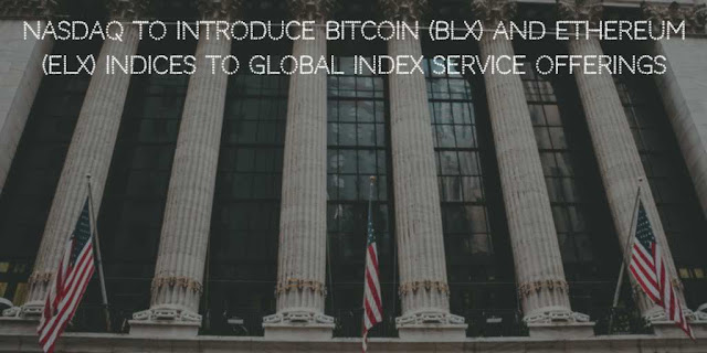 Nasdaq to Introduce Bitcoin (BLX) and Ethereum (ELX) Indices to Global Index Service Offerings